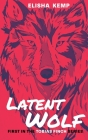 Latent Wolf: First in the Tobias Finch Series Cover Image