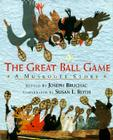 The Great Ball Game: A Muskogee Story Cover Image