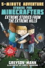 Extreme Stories from the Extreme Hills: 5-Minute Adventure Stories for Minecrafters (5-Minute Stories for Minecrafters) Cover Image
