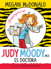 Judy Moody es doctora / Judy Moody, M.D., The Doctor Is In! Cover Image