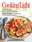 Cooking Light Annual Recipes: Every Recipe! a Year's Worth of Cooking Light Magazine Cover Image