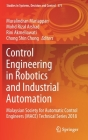 Control Engineering in Robotics and Industrial Automation: Malaysian Society for Automatic Control Engineers (Mace) Technical Series 2018 (Studies in Systems #371) Cover Image