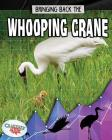 Bringing Back the Whooping Crane Cover Image