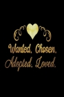 Wanted Chosen Adopted Loved: Infant Feeding And Baby Diaper Log 6