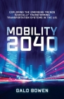 Mobility 2040: Exploring the Emerging Trends Radically Transforming Transportation Systems in the US Cover Image