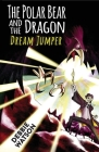 The Polar Bear and the Dragon: Dream Jumper Cover Image