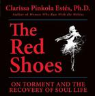The Red Shoes: On Torment and the Recovery of Soul Life Cover Image