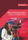 Mass Communication: Living in a Media World Cover Image