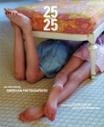 25 Under 25: Up And Coming American Photographers, Vol 2 Cover Image