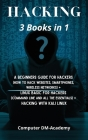 Hacking]: 3 Books in 1: A Beginners Guide for Hackers (How to Hack Websites, Smartphones, Wireless Networks) + Linux Basic for H Cover Image