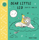 Baby Astrology: Dear Little Leo Cover Image