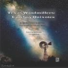 Texas Windmillers: Cowboy Quixotes Cover Image