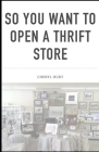 So You Want To Open A Thrift Store Cover Image
