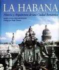 La Habana: Historia y Arquitectura de una Ciudad Romántica Cover Image