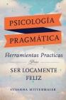 Psicología Pragmática (Pragmatic Psychology Spanish) Cover Image