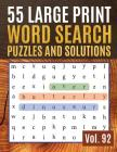 55 Large Print Word Search Puzzles and Solutions: Large Print Word-Finds Puzzle Book-Word Search ( Find Words for Adults & Seniors Vol. 92 ) Cover Image