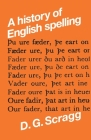 A History of English Spelling (Mont Follick Series #3) Cover Image