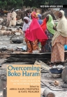 Overcoming Boko Haram: Faith, Society & Islamic Radicalization in Northern Nigeria (Western Africa) Cover Image