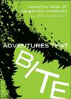 Adventures That Bite: Campfire Tales of Dangerous Creatures Cover Image