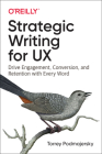 Strategic Writing for UX: Drive Engagement, Conversion, and Retention with Every Word Cover Image
