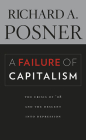 A Failure of Capitalism: The Crisis of '08 and the Descent Into Depression Cover Image