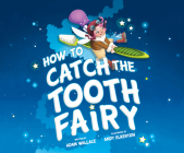 How to Catch the Tooth Fairy (How to Catch...) Cover Image