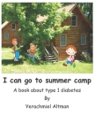 I can go to summer camp.: A book about type 1 diabetes Cover Image