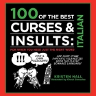 100 of the Best Curses & Insults: Italian: For When You Need Just the Right Word Cover Image