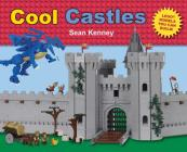 Cool Castles: Lego™ Models You Can Build (Sean Kenney's Cool Creations) Cover Image