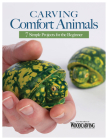 Carving Comfort Animals: 7 Simple Projects for the Beginner Cover Image