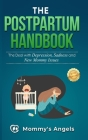 The Postpartum Handbook: The Deal with Depression, Sadness and New Mommy Issues Cover Image