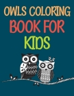 Owls Coloring Book For Kids: Owl Town Adult Coloring Book Cover Image