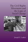 The Civil Rights Movement and the Logic of Social Change (Cambridge Studies in Contentious Politics) Cover Image
