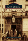 Lost Ogden (Images of America) Cover Image