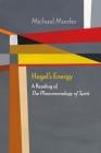Hegel's Energy: A Reading of The Phenomenology of Spirit (Diaeresis) Cover Image