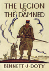 The Legion of the Damned: The Adventures of Bennett J. Doty in the French Foreign Legion as Told by Himself Cover Image