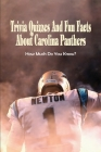Trivia Quizzes And Fun Facts About Carolina Panthers: How Much Do You Know?: Carolina Panthers News Cover Image