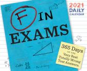 F in Exams 2021 Daily Calendar: (One Page a Day Calendar of Funny Quiz Answers, Humor Daily Calendar about Epic Test Fails) Cover Image