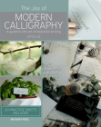 The Joy of Modern Calligraphy: A guide to the art of beautiful writing Cover Image