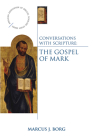 Conversations with Scripture: The Gospel of Mark (Anglican Association of Biblical Scholars Study) Cover Image