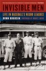 Invisible Men: Life in Baseball's Negro Leagues Cover Image