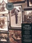 There Once Was a World: A 900-Year Chronicle of the Shtetl of Eishyshok Cover Image