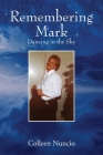 Remembering Mark: Dancing in the Sky Cover Image