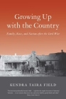Growing Up with the Country: Family, Race, and Nation after the Civil War (The Lamar Series in Western History) Cover Image