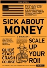 Sick about Money [7 in 1]: How to Exploit Money Fever to Generate Wealth Without Predictions Cover Image