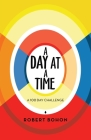 A Day at a Time: A 100 Day Challenge Cover Image