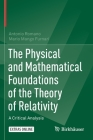The Physical and Mathematical Foundations of the Theory of Relativity: A Critical Analysis Cover Image