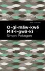 O-Gî-Mäw-Kwě Mit-I-Gwä-Kî Cover Image