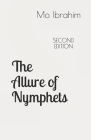 The Allure of Nymphets: From Emperor Augustus to Woody Allen, A Study of Man's Fascination with Very Young Women Cover Image