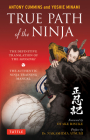True Path of the Ninja: The Definitive Translation of the Shoninki (the Authentic Ninja Training Manual) Cover Image